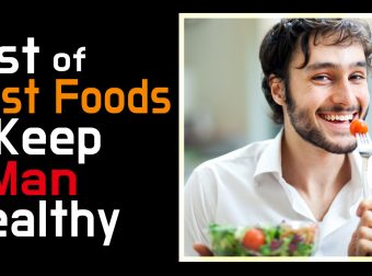 List of Best Foods to Keep a Man Healthy